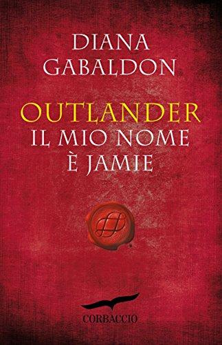 Outlander. Il mio nome è Jamie (Italian Edition) eBook: Diana ...