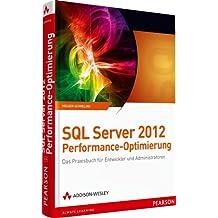 SQL Server 2012 Performance-Optimierung: Das Praxisbuch für Entwickler und Administratoren (net.com)