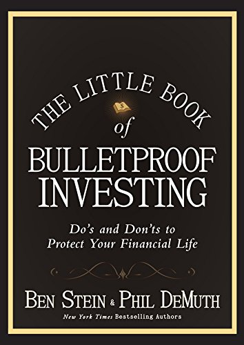 The Little Book of Bulletproof Investing: Do′s and Don′ts to Protect Your Financial Life
