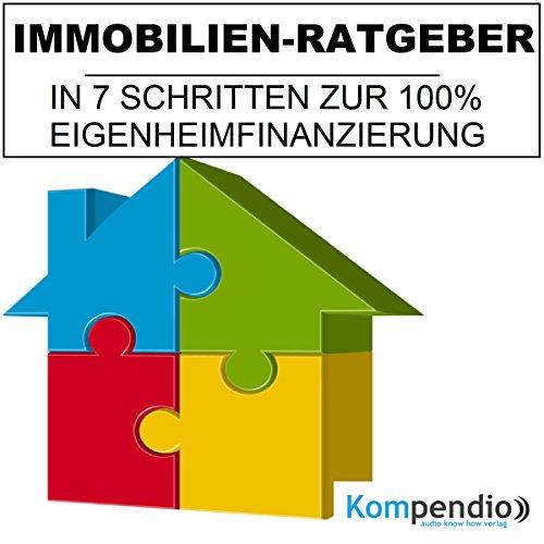 Immobilien-Ratgeber: In 7 Schritten zu 100% Eigenheimfinanzierung