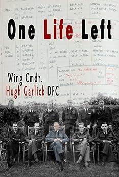 One Life Left by [Garlick, Hugh]