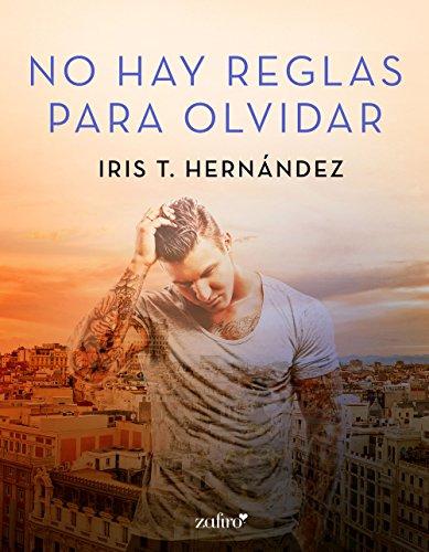 No hay reglas para olvidar (Erótica) por Iris T. Hernández