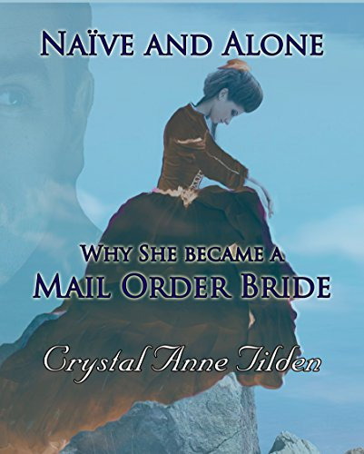 Naïve and Alone: Why She Became a Mail Order Bride (Westward Wanted) (English Edition) -