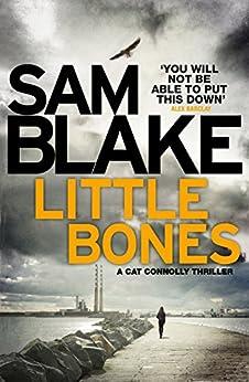 Little Bones: A disturbing Irish crime thriller (The Cathy Connolly Series Book 1) by [Blake, Sam]