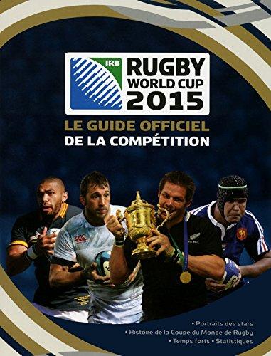 Guide officiel Coupe du Monde de Rugby par Andrew BALDOCK