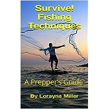 Survive! Fishing Techniques : A Prepper's Guide (English Edition)