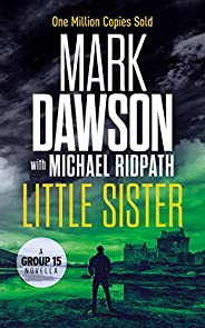Little Sister: A Group Fifteen Novella (Kindle Single) (Group Fifteen Files)