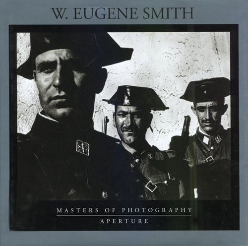W. Eugene Smith (Aperture Masters of Photography) (Smith Photography Art)