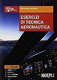 Esercizi di tecnica aeronautica. Per gli Ist. tecnici. Con ebook. Con espansione online
