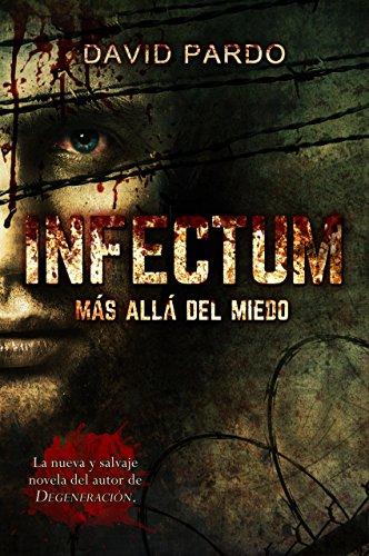 INFECTUM (Edición completa): (El survival horror con más de 100000 descargas desde su publicación) por David Pardo