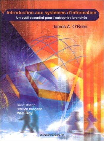Introduction aux systèmes d'information : Un outil essentiel pour l'entreprise par James A. O'Brien