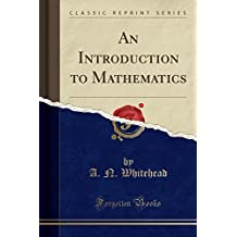 An Introduction to Mathematics (Classic Reprint)