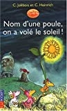 Nom d'une poule on a volé le soleil! | Jolibois, Christian. Interprète