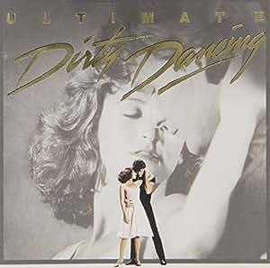 Ultimate Dirty Dancing Amazon Co Uk Music
