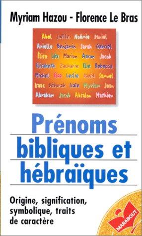 Prénoms bibliques et hébraïques par Florence Le Bras