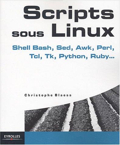 Scripts sous Linux par Christophe Blaess