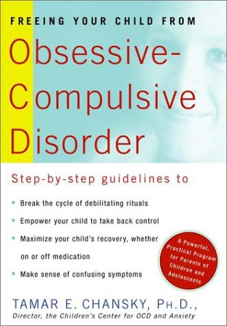 Freeing Your Child from Obsessive-compulsive Disorder por Tamar E. Chansky
