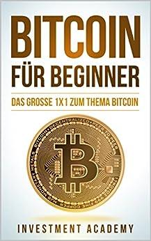 bitcoin-fr-beginner-das-grosse-1x1-zum-thema-bitcoin-smart-contracts-blockchain-handel-wallet-und-hintergrundinfos