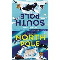 North Pole / South Pole: From Pole to Pole: A Flip Book