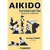 Aïkido fondamental : Culture et traditions