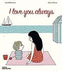 I Love You Always by Astrid Desbordes (2016-04-26)