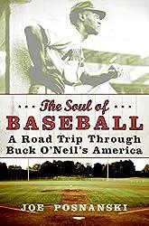 The Soul of Baseball: A Road Trip Through Buck Oa??Neila??s America by Joe Posnanski (2007-02-27)