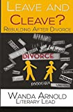 Leave And Cleave?: Rebuilding After Divorce