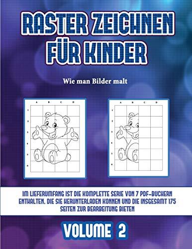 Wie man Bilder malt (Raster zeichnen für Kinder - Volume 2): Dieses Buch bringt Kindern bei, wie man Comic-Tiere mit Hilfe von Rastern zeichnet