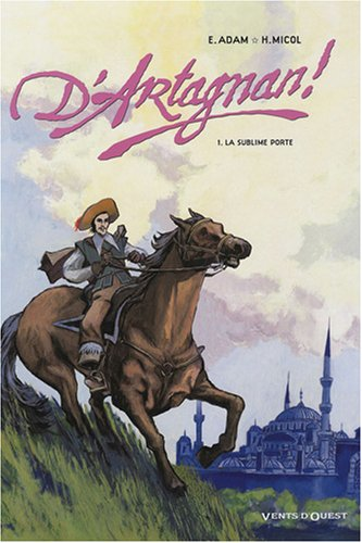 D'Artagnan !, Tome 1 : La sublime porte