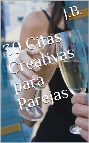 30 Citas Creativas para Parejas por J. B.
