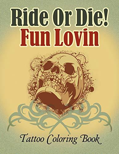 Ride or die! fun lovin: tattoo coloring book