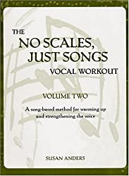 The No Scales, Just Songs Vocal Workout, Vol. Two: Baritone/Soprano Version