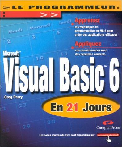 Visual BASIC 6 en 21 jours par Greg Perry