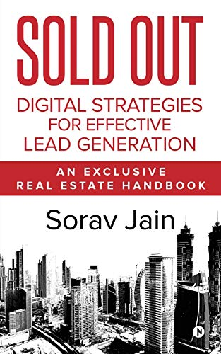 Sold Out: Digital Strategies for Effective Lead Generation: An Exclusive Real Estate Handbook