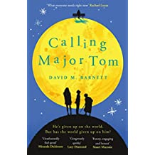 Calling Major Tom: the laugh out loud feelgood comedy (English Edition)