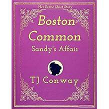 Boston Common: Sandy's Affair (Her Erotic Short Story) (English Edition)