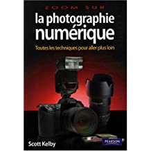 La photographie numérique, volume 2: Toutes les techniques pour aller plus loin