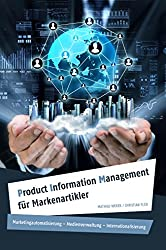 Product Information Management für Markenartikler: Marketingautomatisierung - Medienverwaltung - Internationalisierung