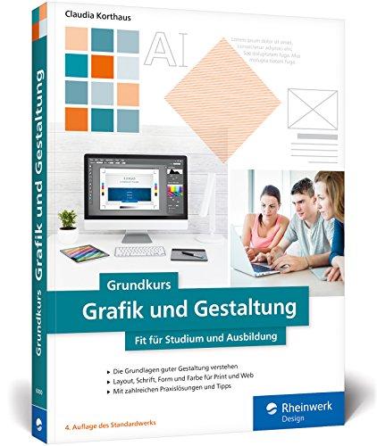 grafik design buecher Grundkurs Grafik und Gestaltung: Fit für Studium und Ausbildung