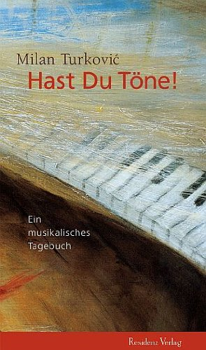 Hast Du Töne!: Ein musikalisches Tagebuch
