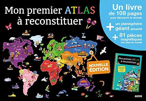 Mon premier atlas à reconstituer : Un livre de 108 pages pour découvrir le monde + un planisphère géant aimanté + 81 pièces magnétiques des pays du monde