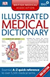 BMA Illustrated Medical Dictionary: Essential A-Z quick reference to over 5,500 medic...