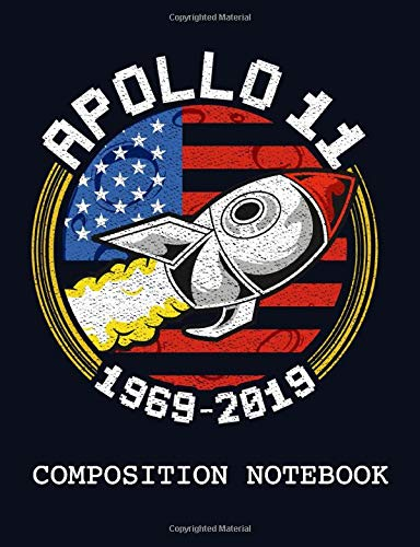 Wide-stationen (Apollo 11 1969 - 2019 Composition Notebook: Wide Ruled Paper Notebook Journal | Blank Lined Workbook for Teens Kids Students Girls for Home School College for Writing Notes for Space Science Fans)