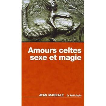 Amours celtes, sexe et magie