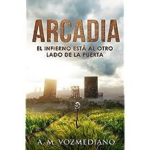 Arcadia: El infierno está al otro lado de la puerta