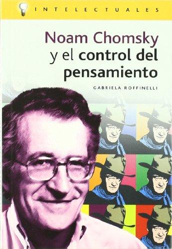 Noam chomsky y el control del pensamiento (Intelectuales) por Gabriela Roffinelli
