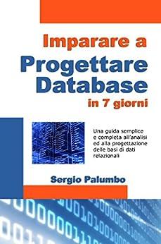 Imparare a progettare database in 7 giorni di [Palumbo, Sergio]