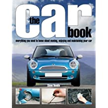 The Car Book: Everything You Need to Know About Owning, Enjoying, and Maintaining Your Car by Steve Rendle (2010-02-15)
