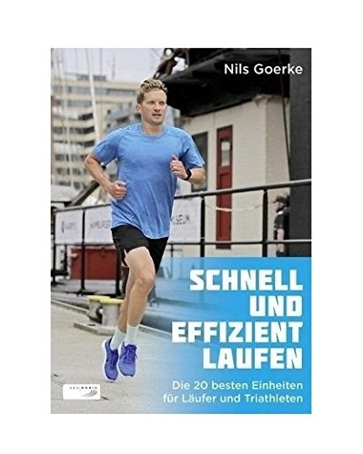 Schnell und effizient laufen: Die 20 besten Einheiten für Läufer und Triathleten