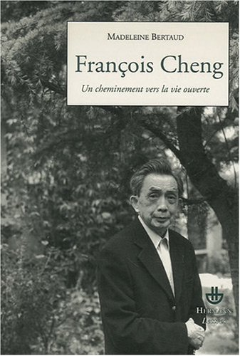 François Cheng : Un cheminement vers la vie ouverte